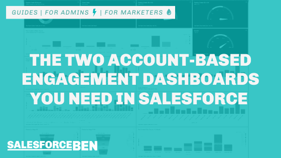 The Two Account-Based Engagement Dashboards You Need in Salesforce