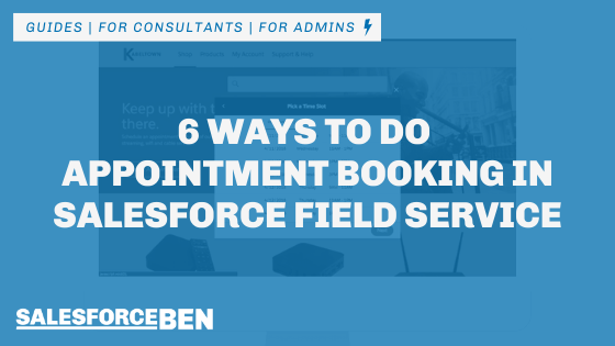 6 Ways to Do Appointment Booking in Salesforce Field Service