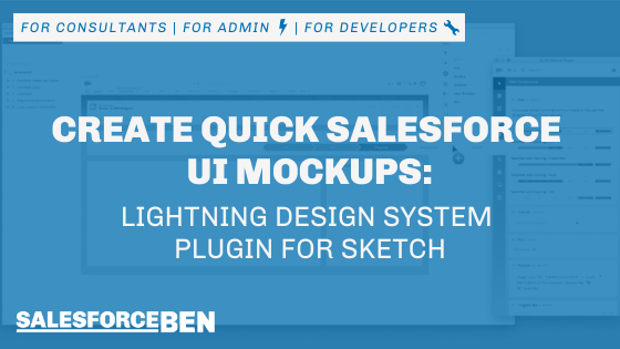 Create Quick Salesforce UI Mockups: Lightning Design System Plugin for Sketch