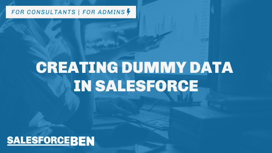 Creating Dummy Data in Salesforce