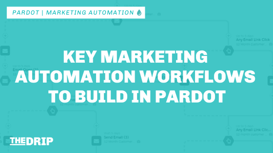 5 Key Marketing Automation Workflows to Build in Pardot