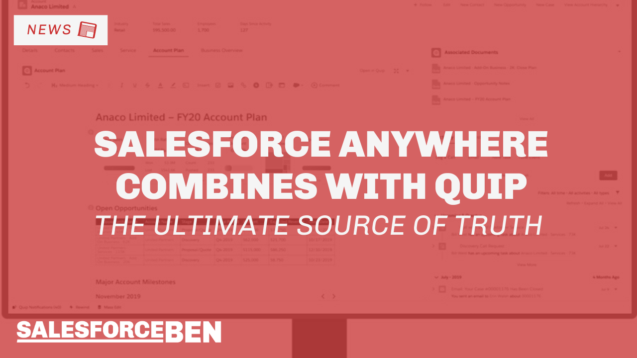 Salesforce Anywhere Combines With Quip for the Ultimate Source of Truth