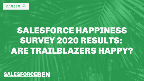 Salesforce Happiness Survey 2020 Results: Are Trailblazers Happy?