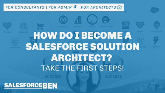 How Do I Become a Salesforce Solution Architect? Take the First Steps!