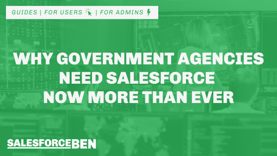 Why Government Agencies Need Salesforce Now More Than Ever