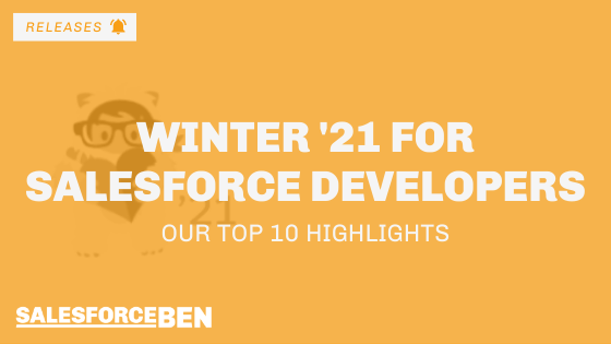 Salesforce Winter '21 Highlights for Developers