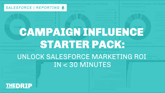 Campaign Influence Starter Pack: Unlock Salesforce Marketing ROI in < 30 Minutes