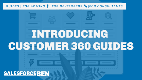 Introducing Salesforce Customer 360 Guides