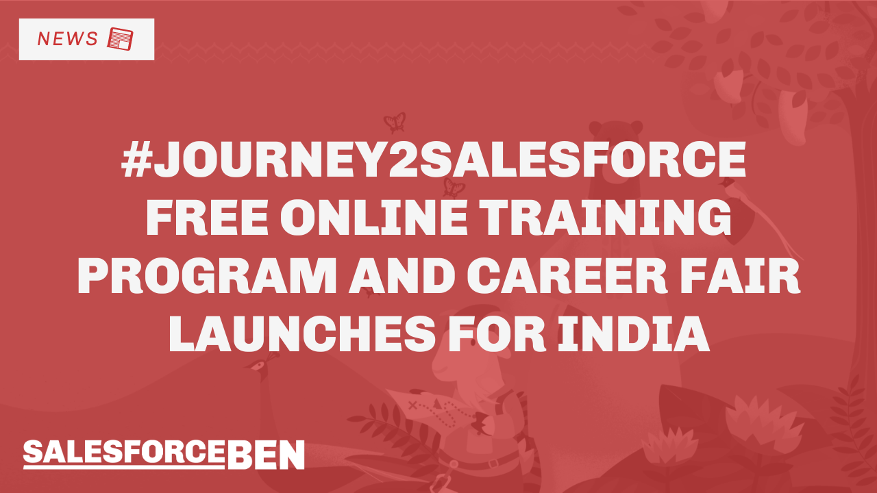 #Journey2Salesforce Free Online Training Program and Career Fair Launches for India