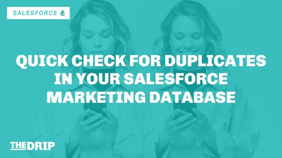 Quick Check for Duplicates in Your Salesforce Marketing Database