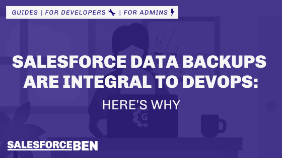 Salesforce Data Backups Are Integral to DevOps – Here's Why