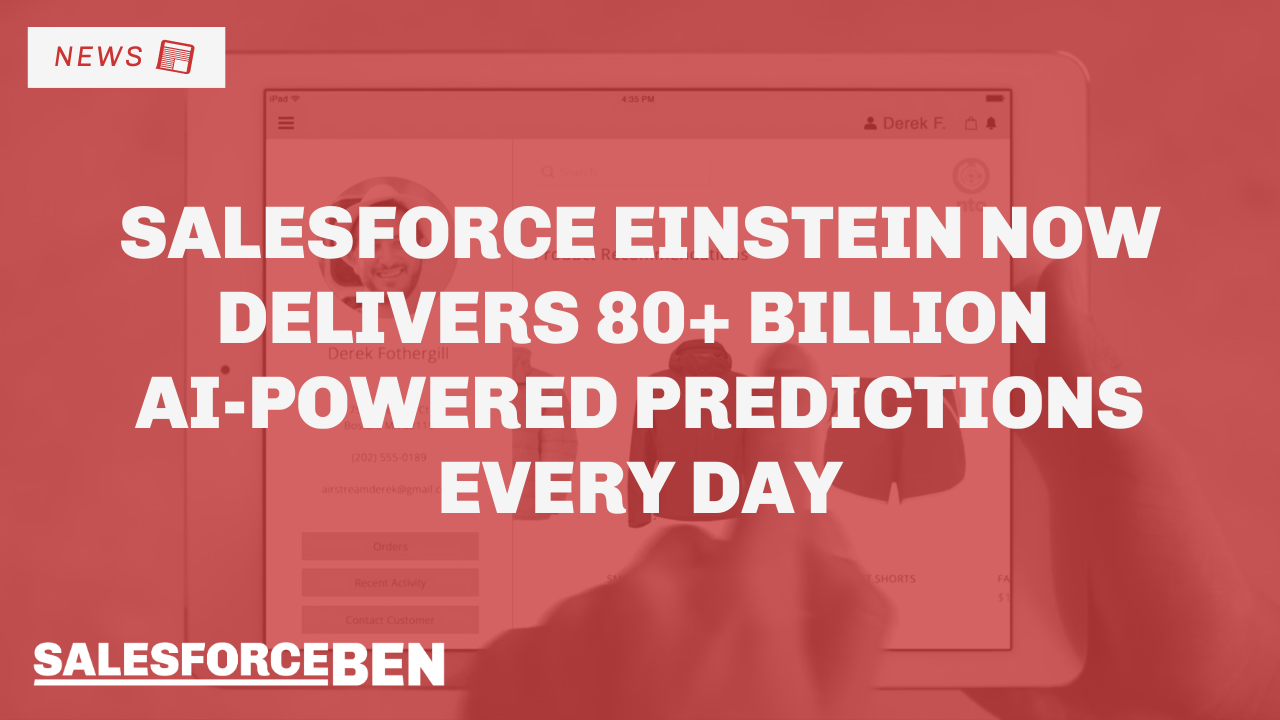 Salesforce Einstein Now Delivers 80+ Billion AI-Powered Predictions Every Day