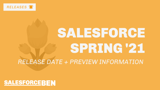 Salesforce Spring '21 Release Date + Preview Information
