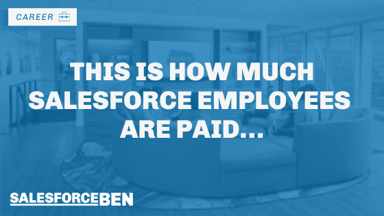 This is How Much Salesforce Employees Are Paid…