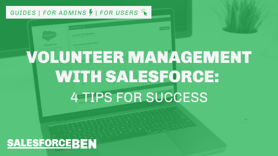 Volunteer Management with Salesforce: 4 Tips for Success