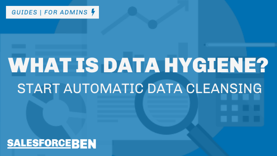 What is Data Hygiene? Start Automatic Data Cleansing