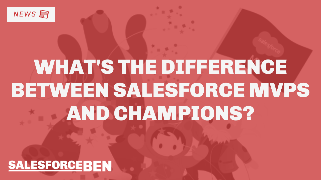 What's the difference between Salesforce MVPs and Champions?