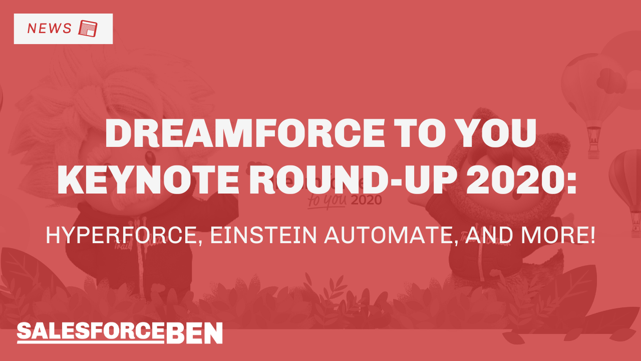 Dreamforce To You Keynote Round-up 2020: Hyperforce, Einstein Automate, and more!