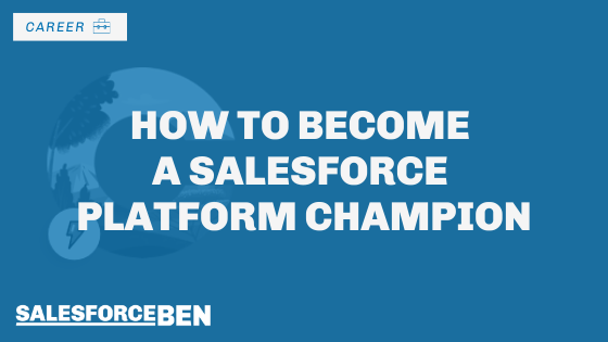How to Become a Salesforce Platform Champion