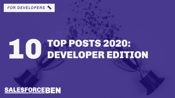 Top 10 Posts of 2020: Salesforce Developer Edition