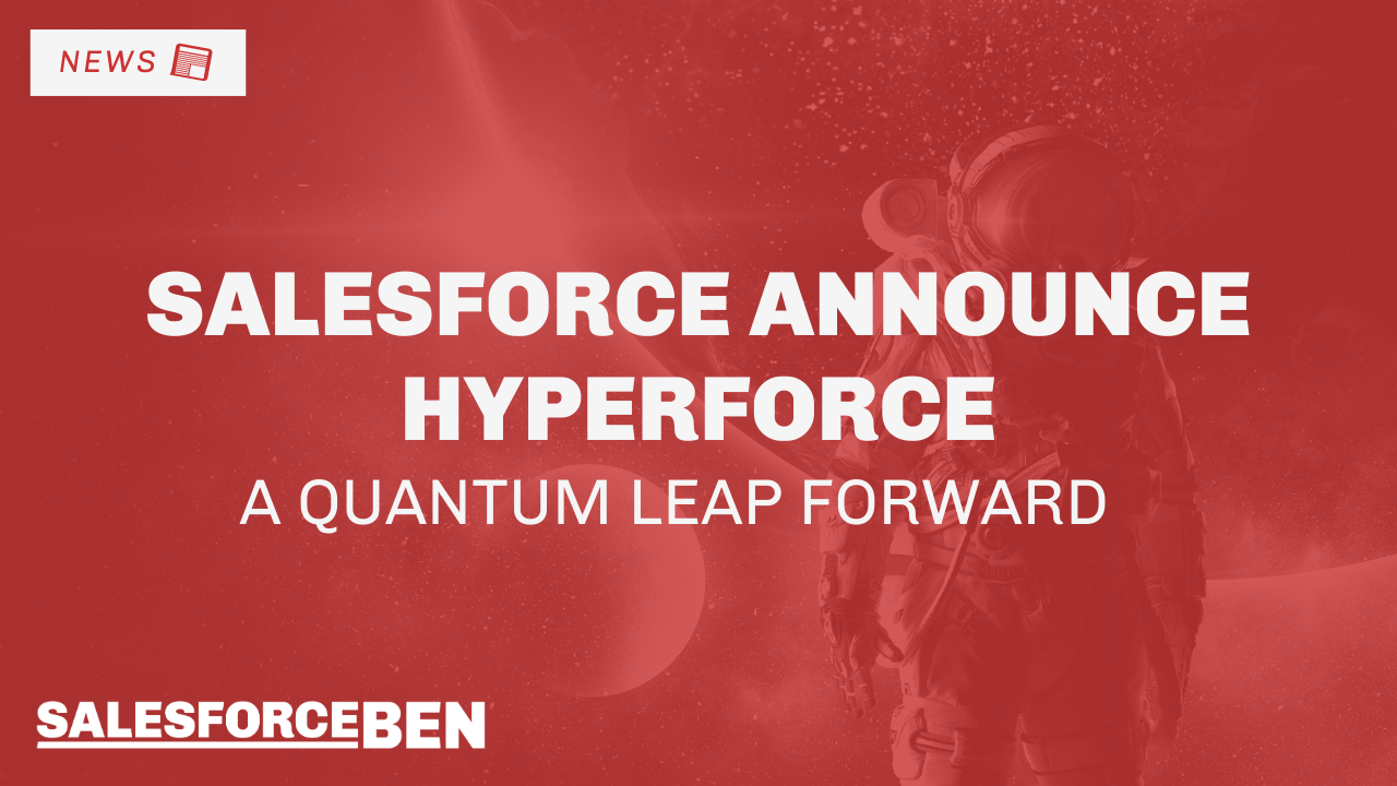 Salesforce Announce Hyperforce – A Quantum Leap Forward