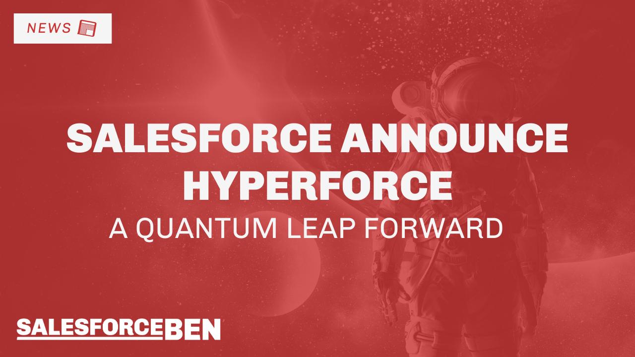 Salesforce Announce Hyperforce – A Quantum Leap Forward
