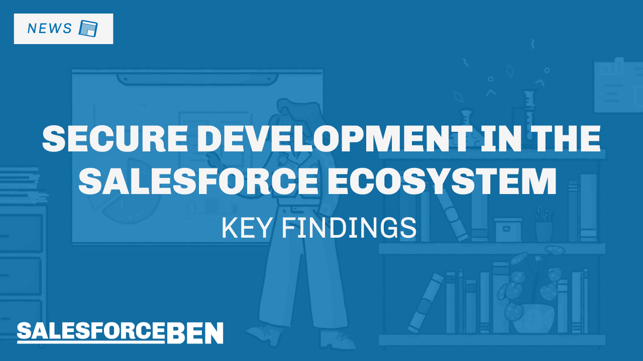 Secure Development in the Salesforce Ecosystem – Key Findings