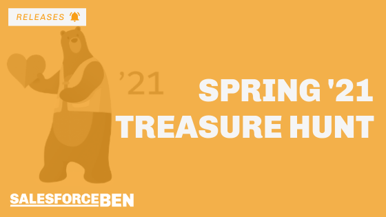 Spring '21 Treasure Hunt: Preview Orgs Are Live!