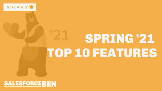 10 of My Favourite Salesforce Spring '21 Features
