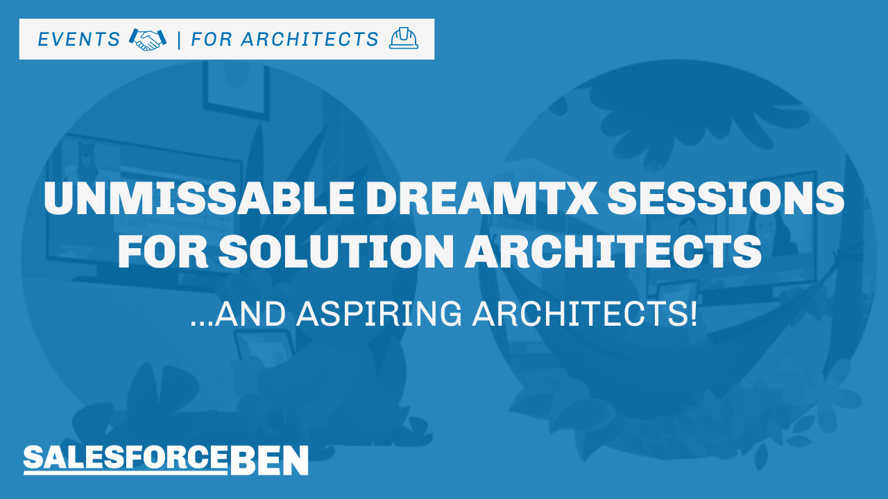 Unmissable DreamTX Sessions for Solution Architects (and Aspiring Architects!)