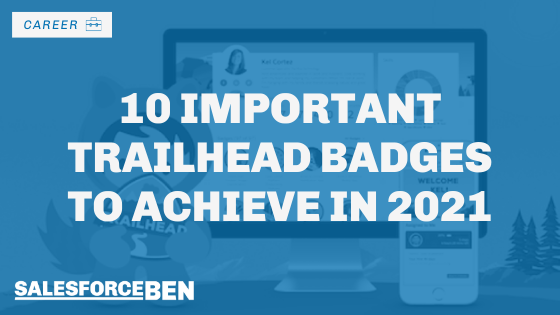 10 Important Trailhead Badges to Achieve in 2021