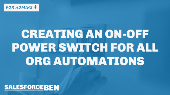 Creating an On-off Power Switch for All Org Automations
