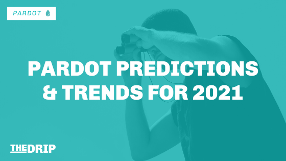 Pardot Predictions and Trends for 2021