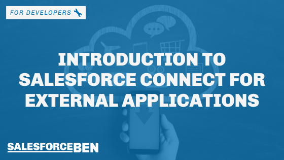 Introduction to Salesforce Connect for External Applications