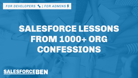 Salesforce Lessons from 1000+ Org Confessions