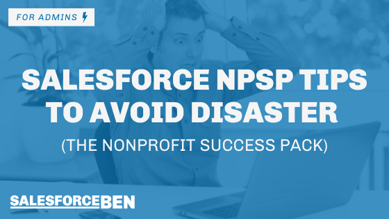 Salesforce NPSP Tips to Avoid Disaster (The Nonprofit Success Pack)
