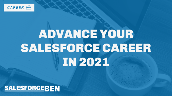 Advance Your Salesforce Career in 2021 – Tips from 6 Career Coaches