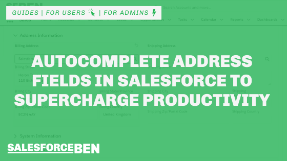 Autocomplete Address Fields in Salesforce to Supercharge Productivity
