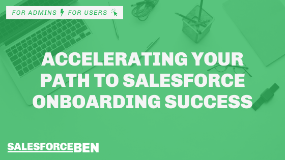 Accelerating Your Path to Salesforce Onboarding Success