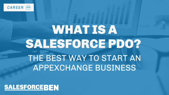 What is a Salesforce PDO? The Best Way to Start an AppExchange Business