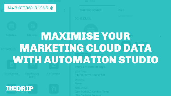 Maximise your Marketing Cloud Data with Automation Studio