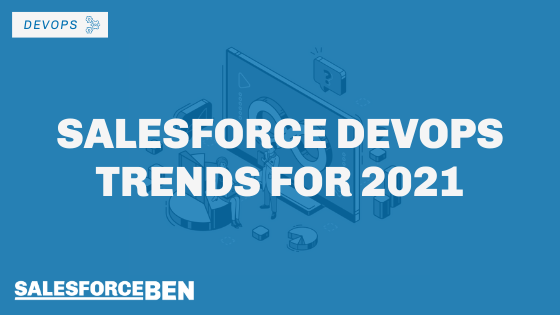 Salesforce DevOps Trends for 2021
