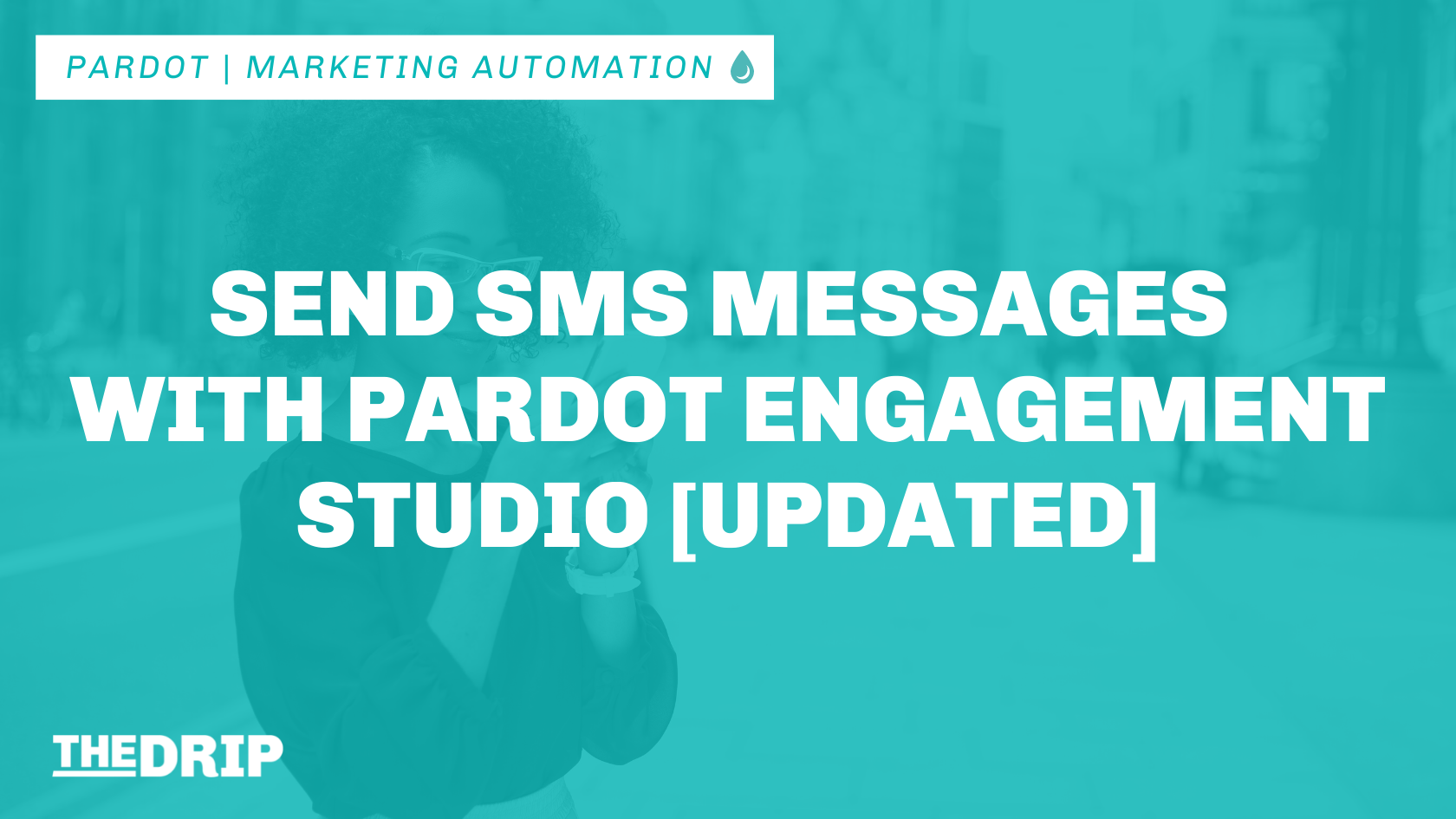 Send SMS Messages with Pardot Engagement Studio [Updated]
