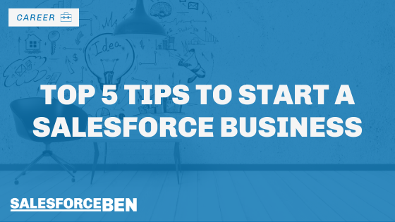 Top 5 Tips to Start a Salesforce Business