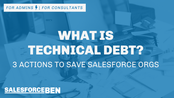 What is Technical Debt? 3 Actions to Save Salesforce Orgs
