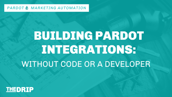 Build Pardot Integrations – Automate without Code or a Developer