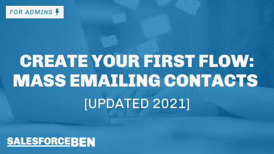 Create Your First Flow – Mass Emailing Contacts
