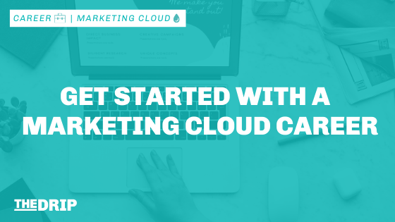 Get Started with a Salesforce Marketing Cloud Career