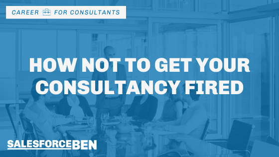 How Not to Get Your Consultancy Fired