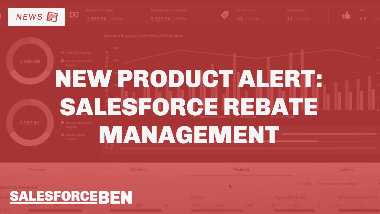 New Product Alert: Salesforce Rebate Management